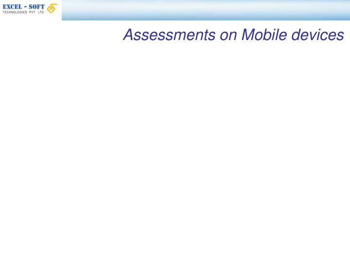 Assessments on Mobile devices