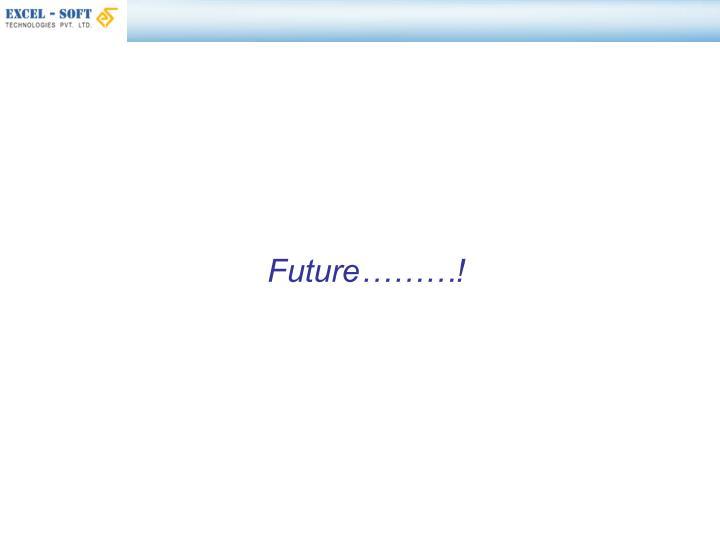 Future………!