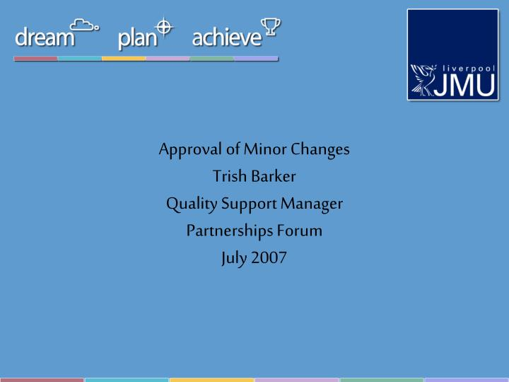 Approval of Minor Changes