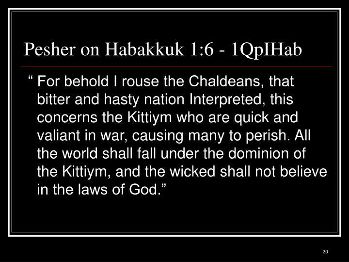 Pesher on Habakkuk 1:6 - 1QpIHab