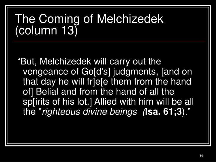The Coming of Melchizedek (column 13)
