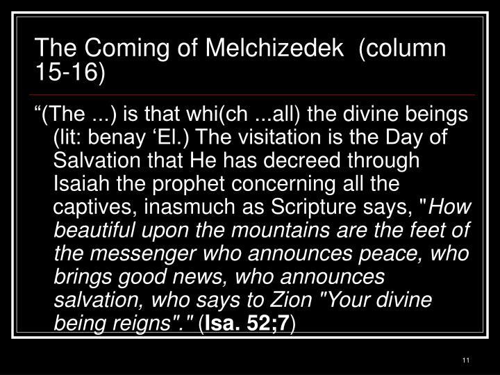 The Coming of Melchizedek  (column 15-16)