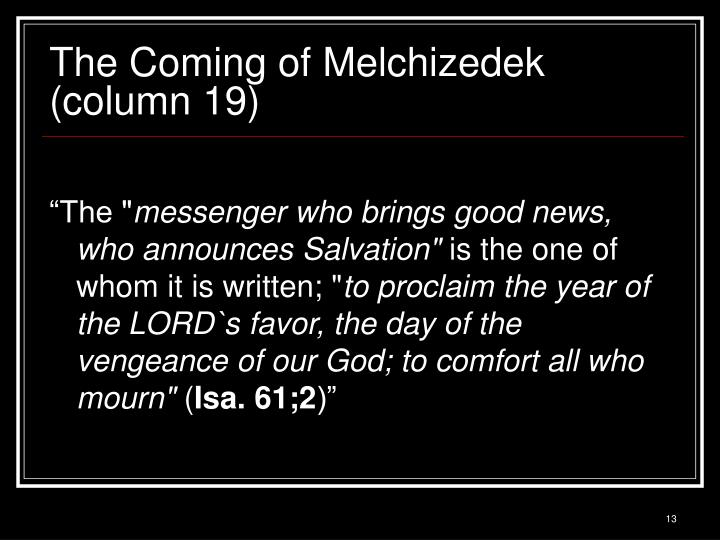 The Coming of Melchizedek (column 19)