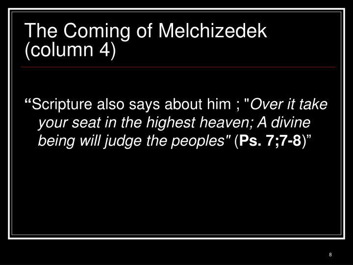 The Coming of Melchizedek (column 4)