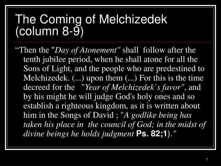 The Coming of Melchizedek (column 8-9)