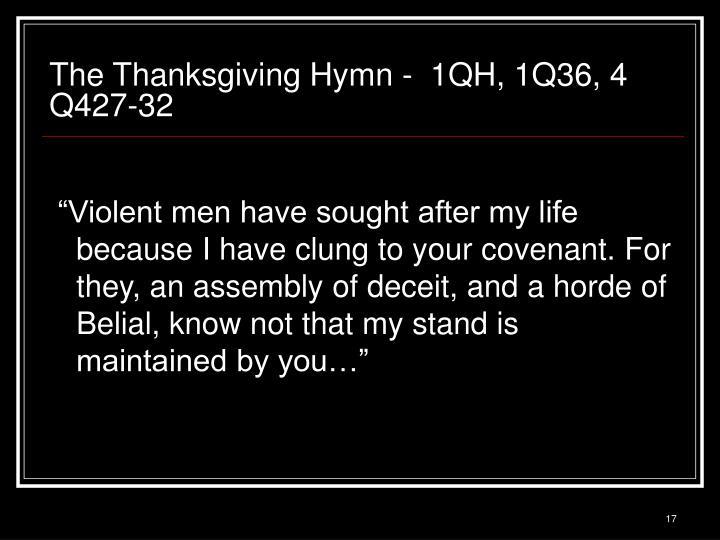 The Thanksgiving Hymn -  1QH, 1Q36, 4 Q427-32