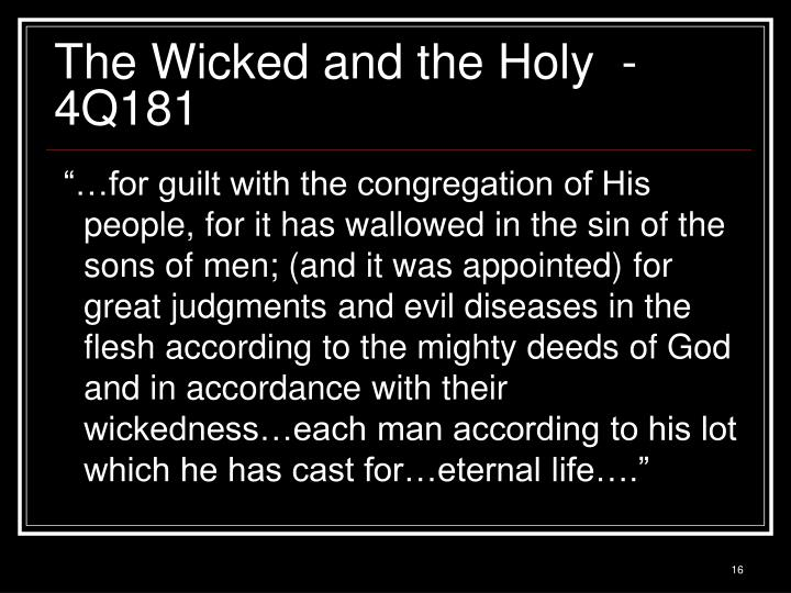 The Wicked and the Holy  - 4Q181
