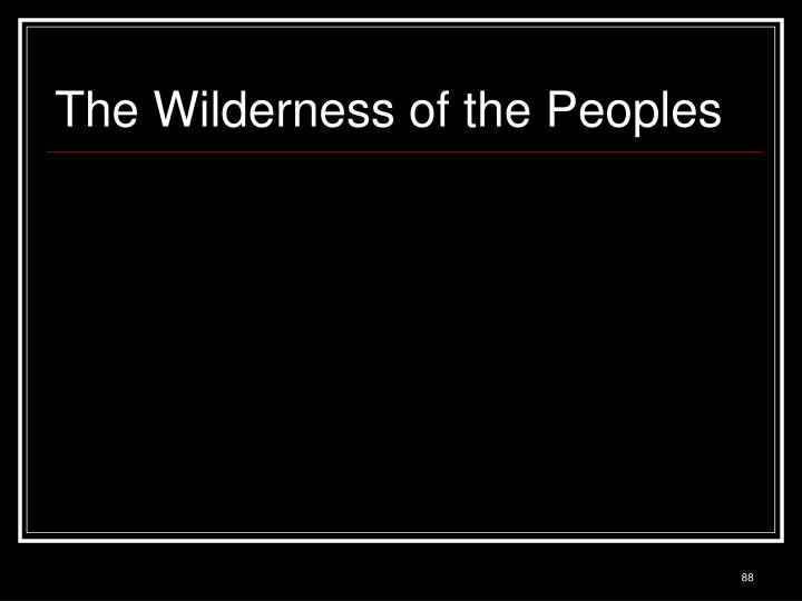 The Wilderness of the Peoples