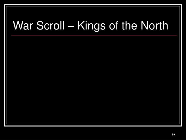 War Scroll – Kings of the North