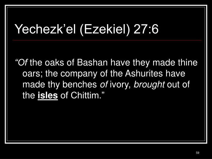 Yechezk'el (Ezekiel) 27:6