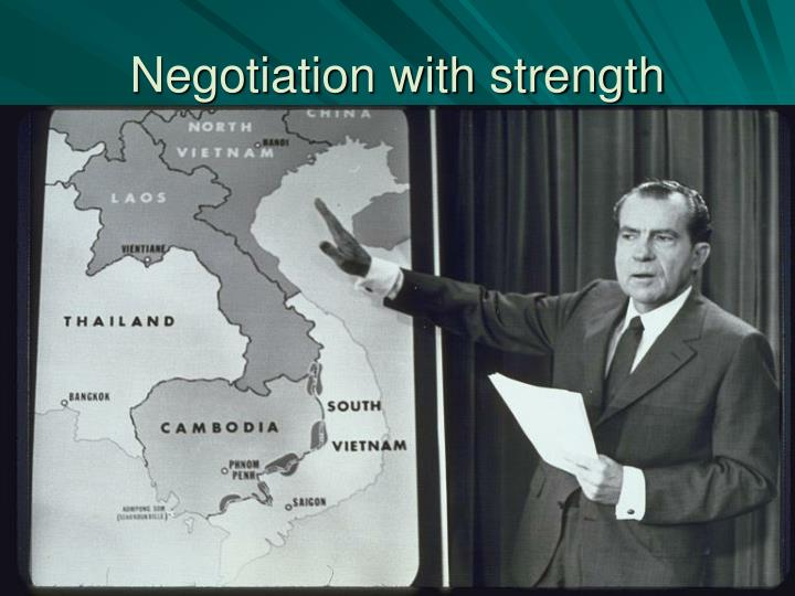 Negotiation with strength
