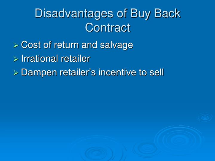 Disadvantages of Buy Back Contract