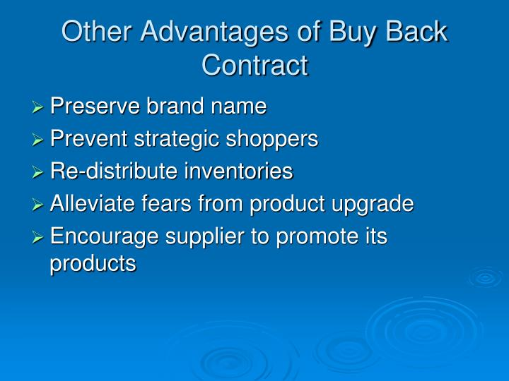 Other Advantages of Buy Back Contract