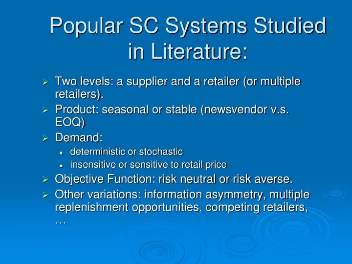 Popular SC Systems Studied in Literature: