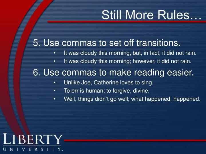 Still More Rules…