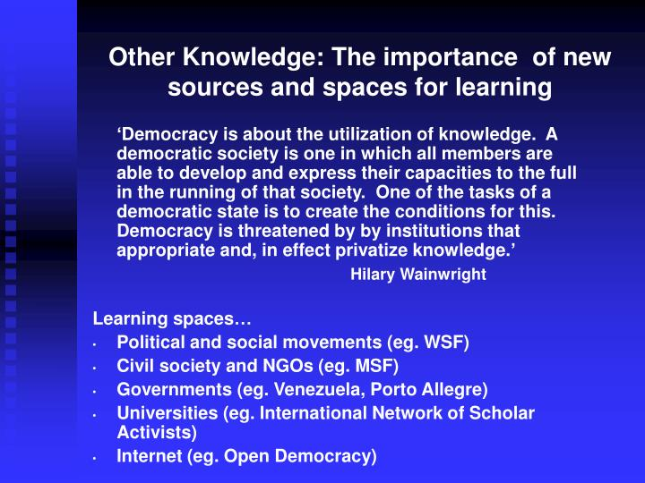 Other Knowledge: The importance  of new sources and spaces for learning