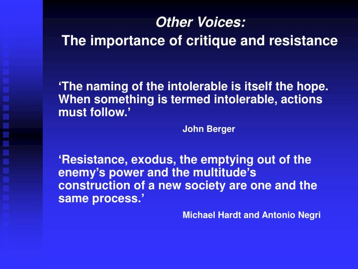 Other voices the importance of critique and resistance