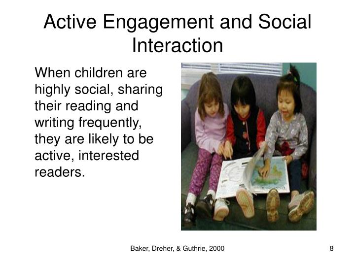 Active Engagement and Social Interaction
