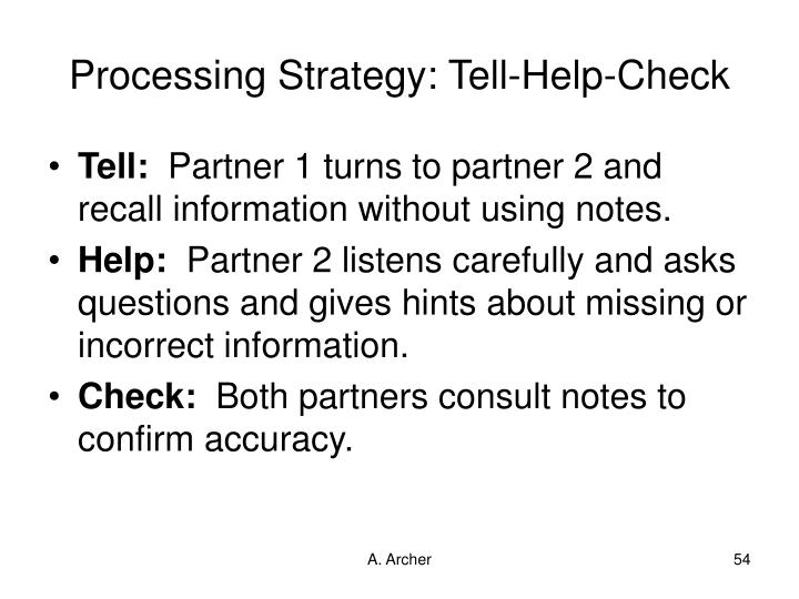 Processing Strategy: Tell-Help-Check