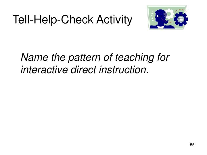 Tell-Help-Check Activity