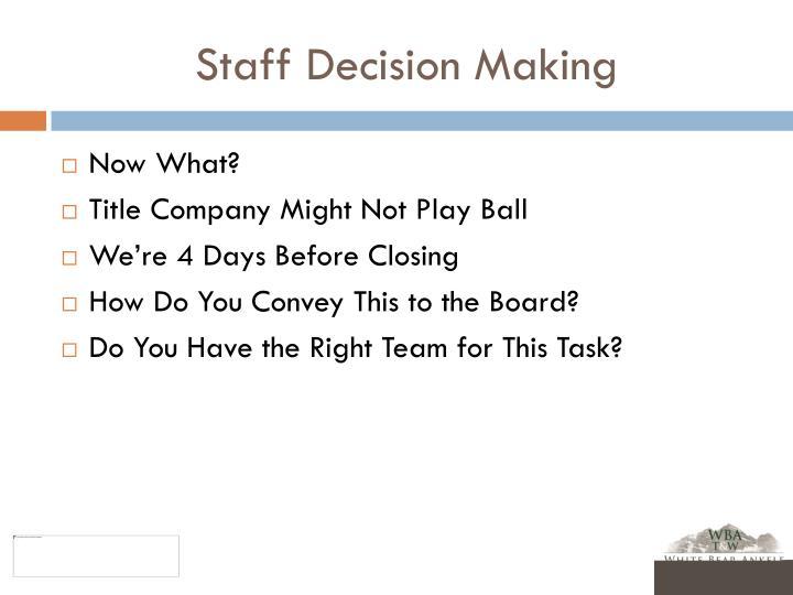 Staff Decision Making