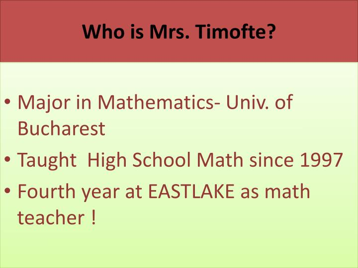 Who is Mrs. Timofte?