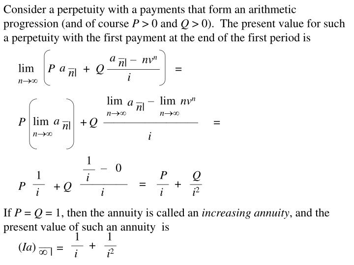 Consider a perpetuity with a payments that form an arithmetic progression (and of course