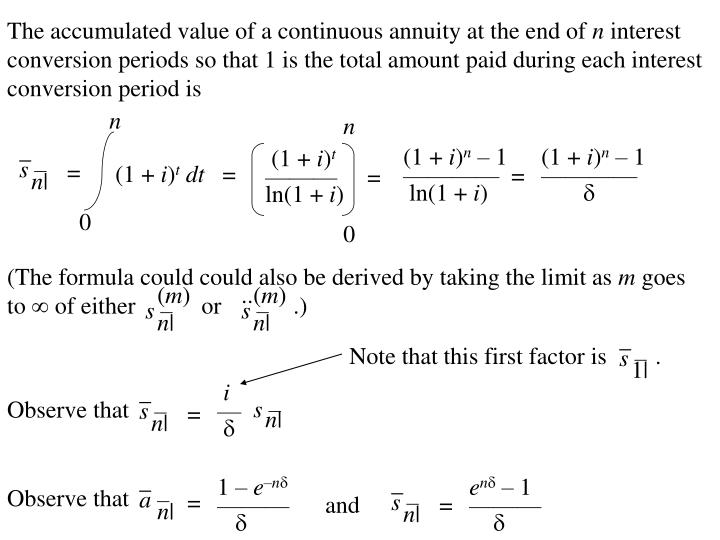 The accumulated value of a continuous annuity at the end of