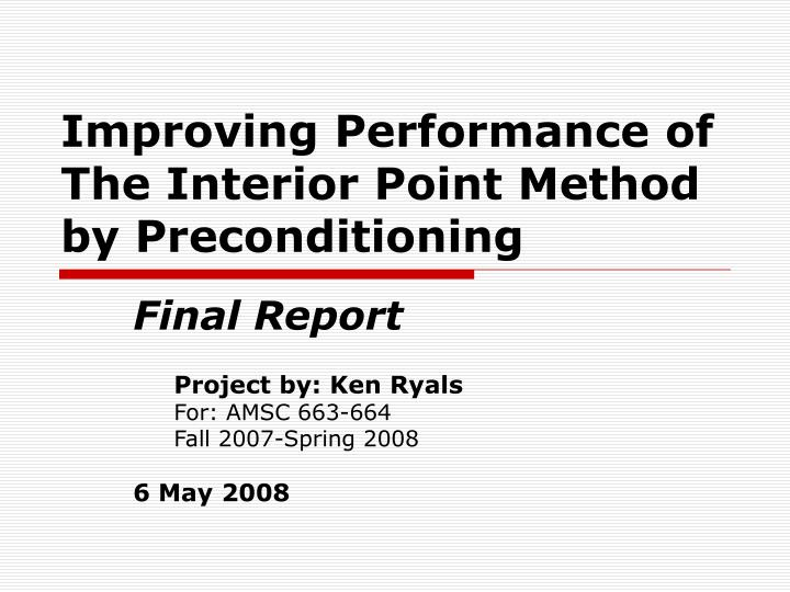 Improving performance of the interior point method by preconditioning