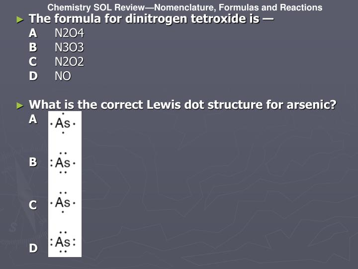 The formula for dinitrogen tetroxide is —