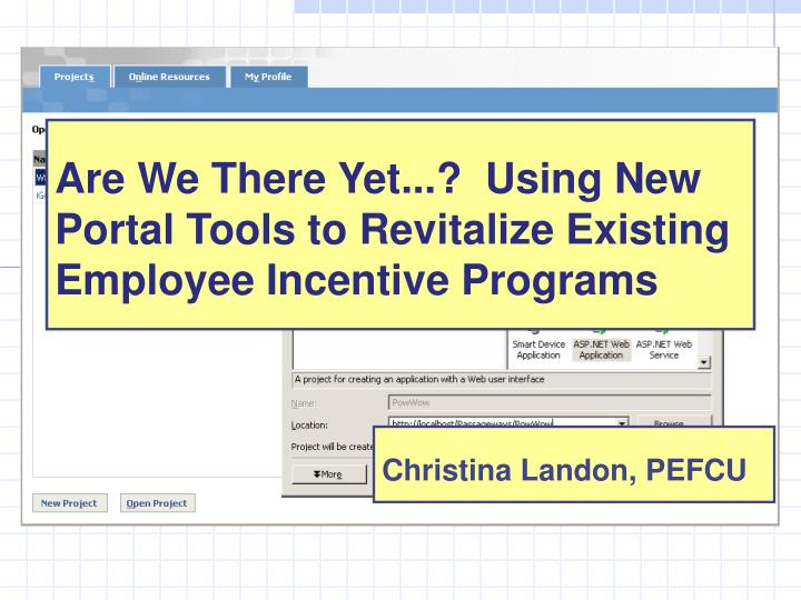 Are We There Yet...?  Using New Portal Tools to Revitalize Existing Employee Incentive Programs