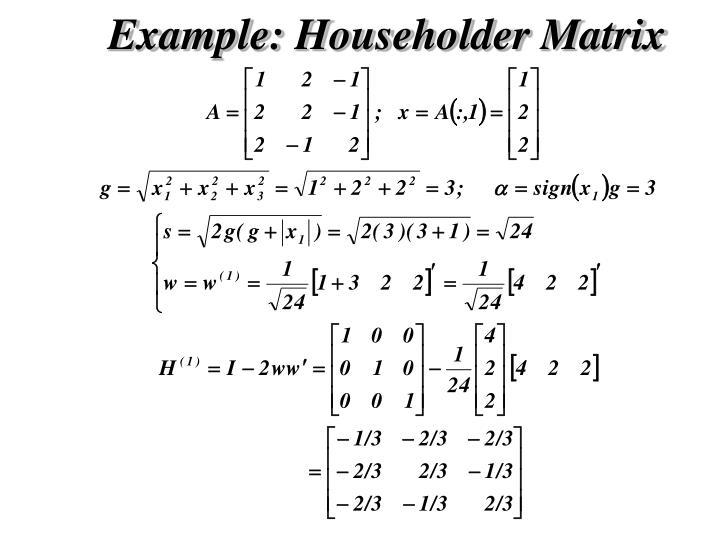 Example: Householder Matrix