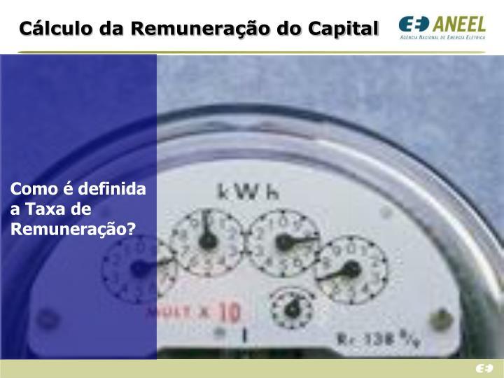 Cálculo da Remuneração do Capital