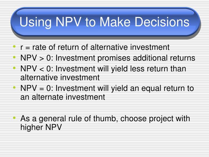 Using NPV to Make Decisions