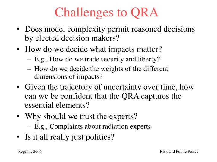 Challenges to QRA