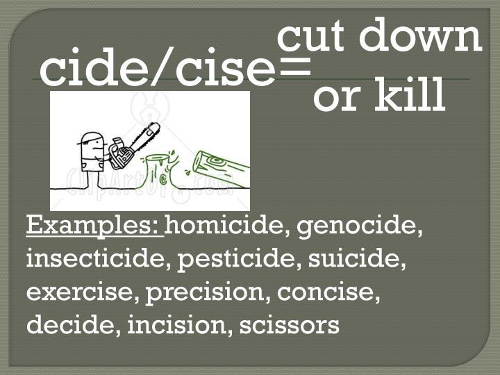 cut down or kill