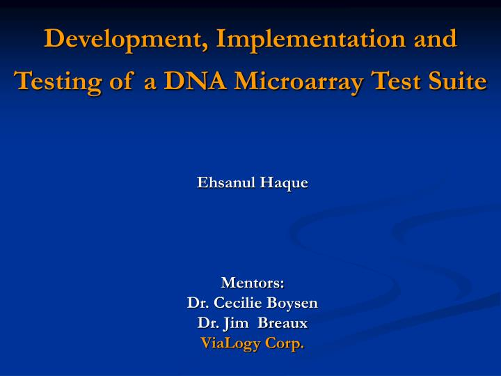 Development implementation and testing of a dna microarray test suite
