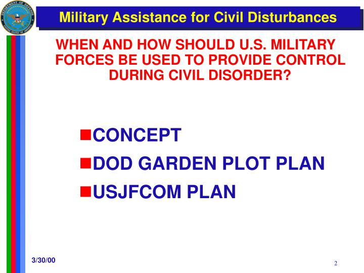 WHEN AND HOW SHOULD U.S. MILITARY FORCES BE USED TO PROVIDE CONTROL DURING CIVIL DISORDER?