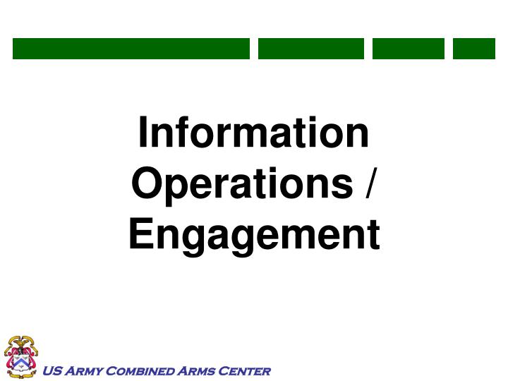 Information Operations / Engagement