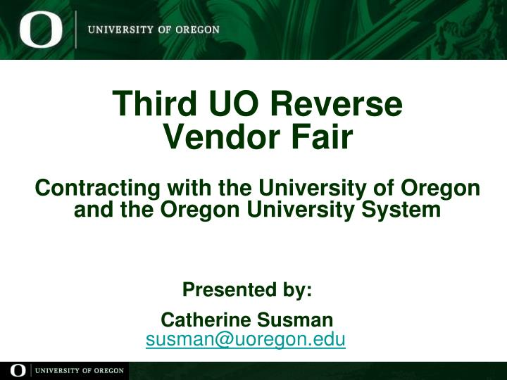 Presented by catherine susman susman@uoregon edu