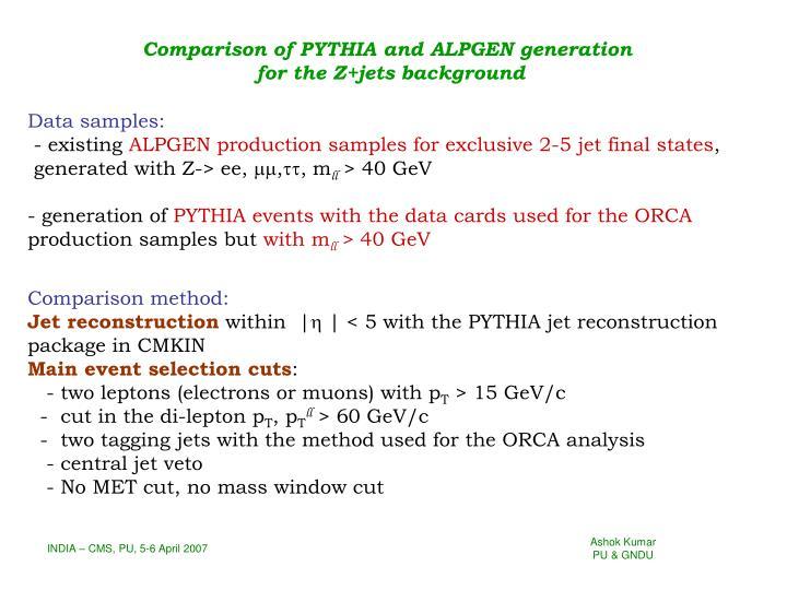 Comparison of PYTHIA and ALPGEN generation