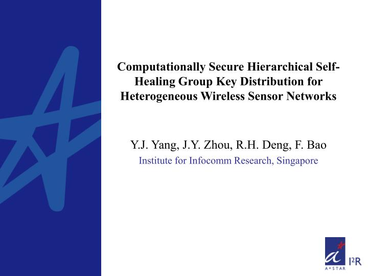 Computationally Secure Hierarchical Self-Healing Group Key Distribution for Heterogeneous Wireless S...