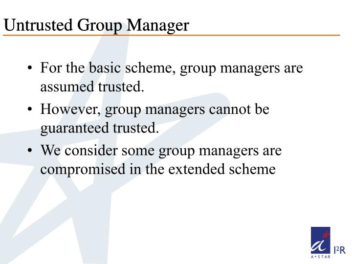 Untrusted Group Manager
