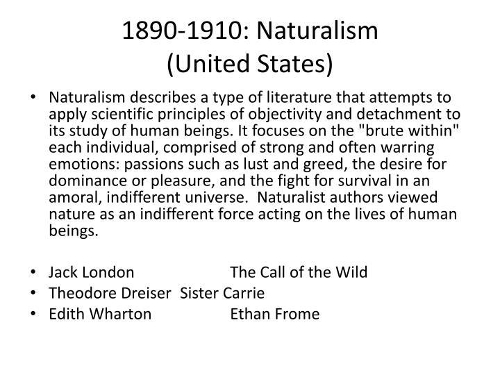 1890-1910: Naturalism