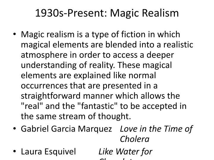 1930s-Present: Magic Realism