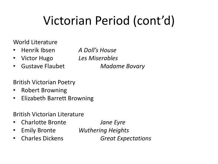 Victorian Period (cont'd)