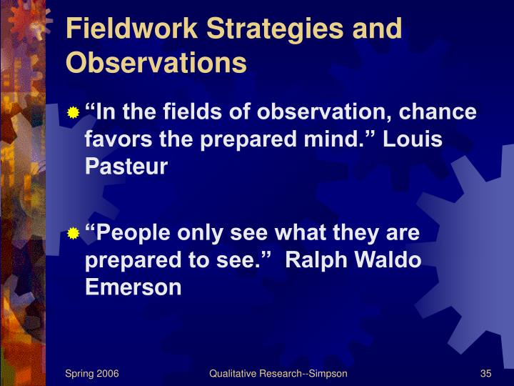 Fieldwork Strategies and Observations