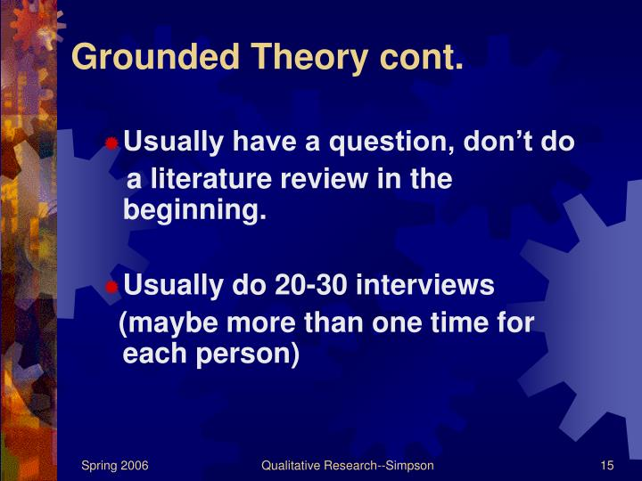 Grounded Theory cont.