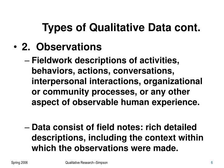 Types of Qualitative Data cont.
