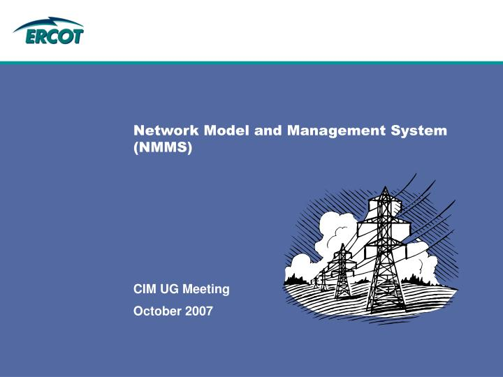 Network Model and Management System (NMMS)